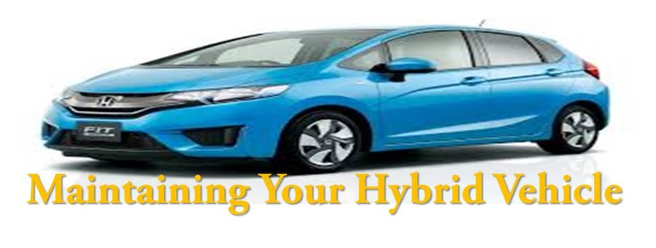 Maintaining Your Hybrid Vehicle